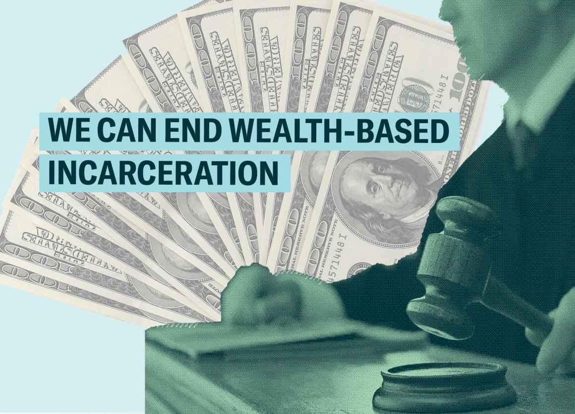End Wealth-based incarceration