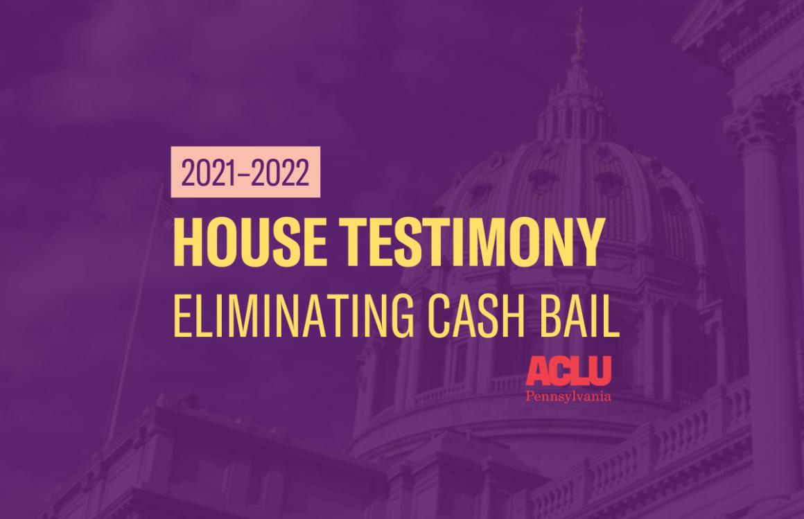 ACLU-PA House Testimony | Cash Bail
