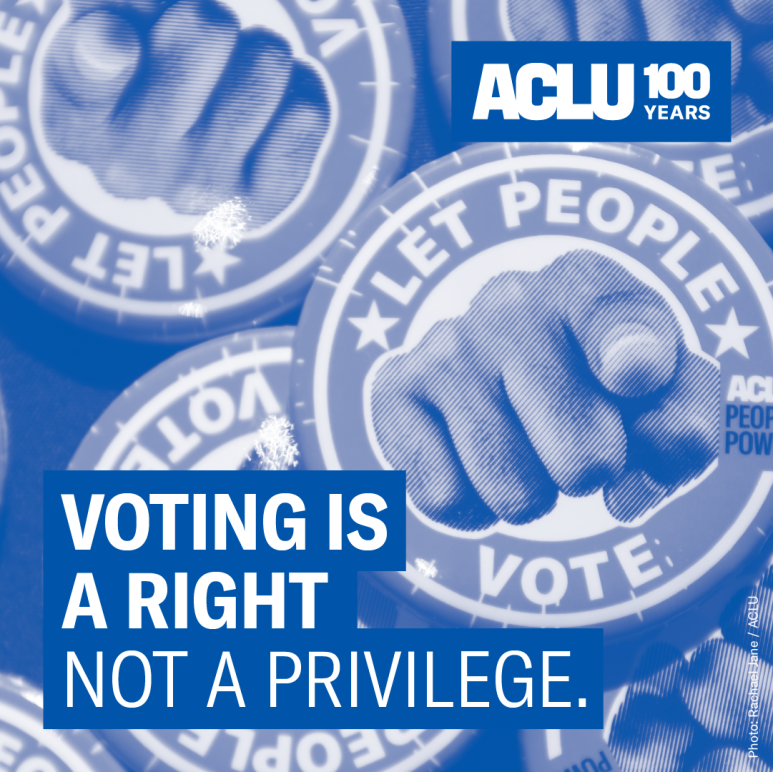 Voting is a Right. Not a Privilege.