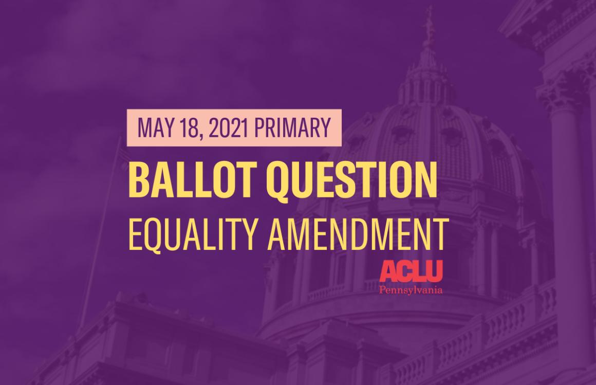 ACLU-PA Ballot Question | Equality Amendment