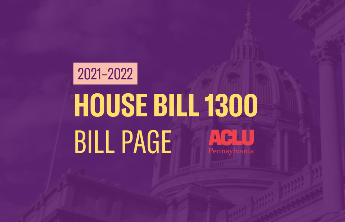 ACLU-PA Bill Page | HB 1300