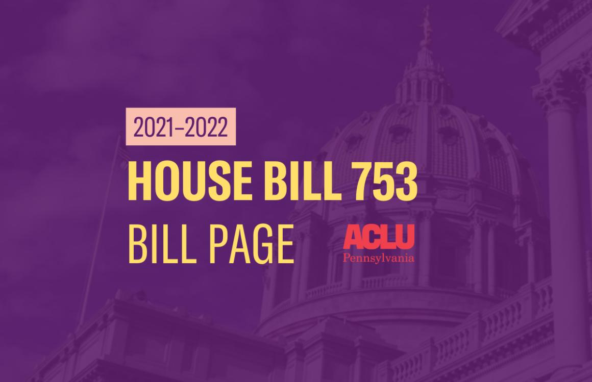 ACLU-PA Bill Page   HB 753