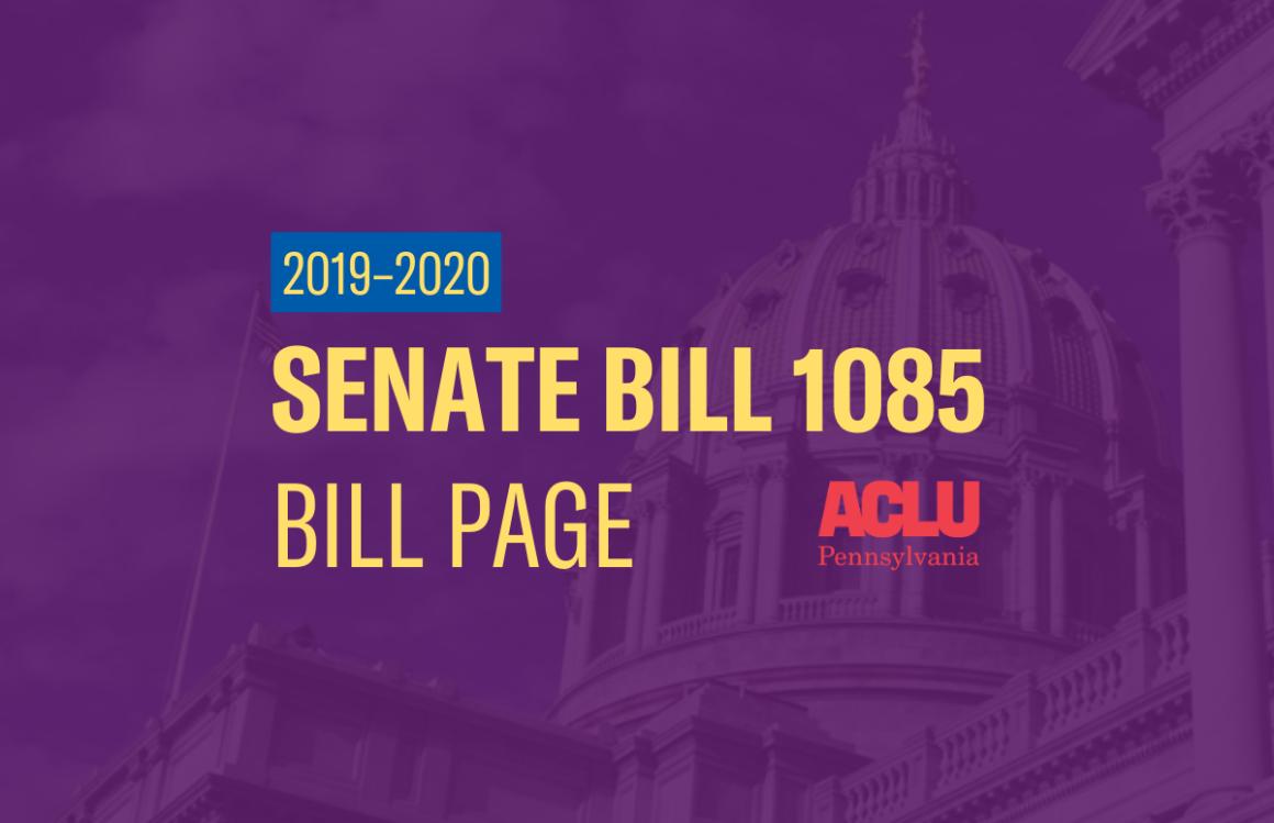 ACLU-PA Bill Page | SB 1085
