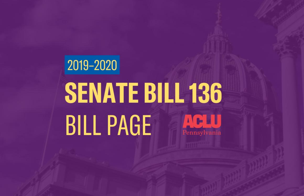 ACLU-PA Bill Page | SB 136