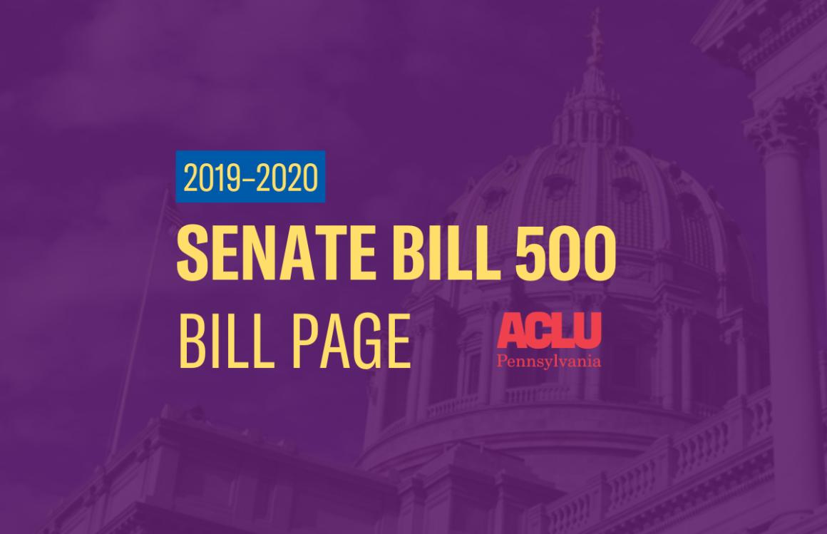 ACLU-PA Bill Page   SB 500