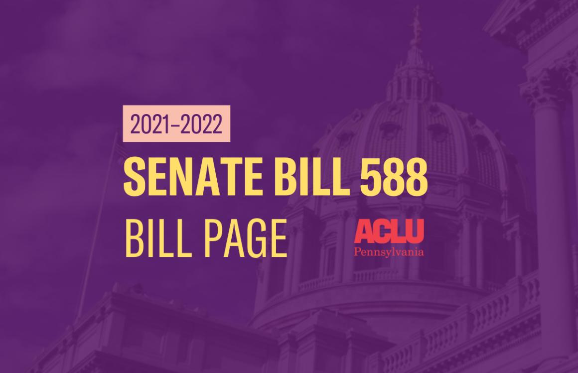 ACLU-PA Bill Page | SB 588