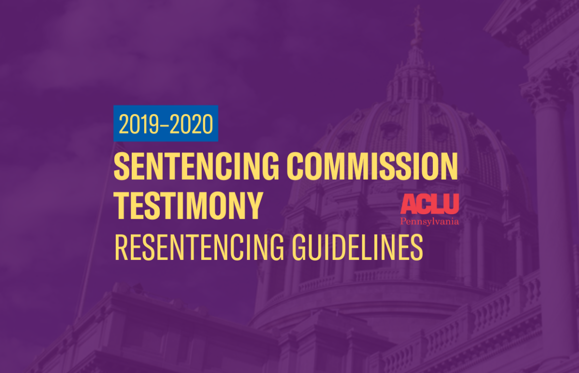 ACLU-PA Testimony   PCS–Resentencing Guidelines