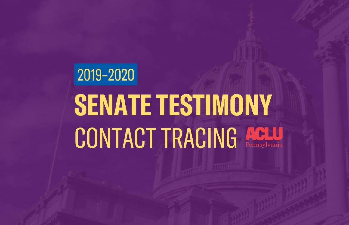 ACLU-PA Testimony   Senate–Contact Tracing
