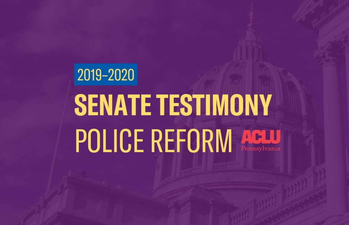 ACLU-PA Testimony | Senate–Police Reform